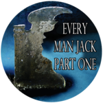 Every Man Jack, Part One