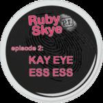 Ep.2 - Kay Eye Ess Ess