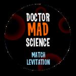 Match Levitation