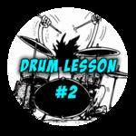 Drum Lesson #2