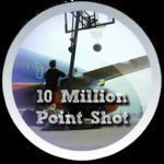10 Million Point Shot