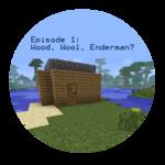Wood, Wool, Endermen?