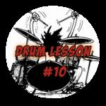 Drum Lesson #10