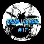 Drum Lesson #11