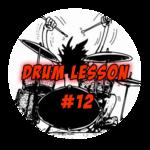 Drum Lesson #12