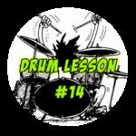 Drum Lesson #14