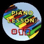 Piano Lesson #12