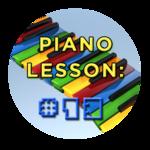Piano Lesson #13