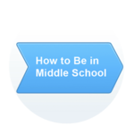 How To Be In Middle School