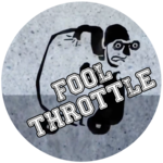 Fool Throttle