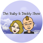 The Ruby & Daddy Show