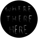 Where There Here