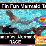 A Fin Fun Mermaid Mania Human Vs. Mermaid Race!