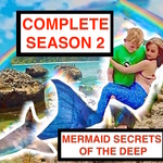 Mermaid Secrets of The Deep - COMPLETE SEASON 2 with Bonus Footage ~ A Short Mermaid Youtube Movie