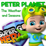 Learning about the Weather & Seasons with Peter Planet