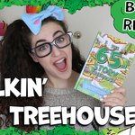Talkin' Treehouse - Hashtag Zoe Reviews The 65 Story Treehouse