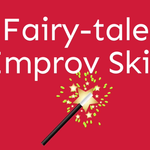 Make It: Fairy-Tale Improv Skit