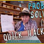 Quick Hacks 1