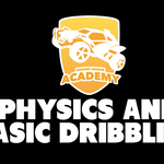 Rocket League Academy: Physics and Basic Dribbling - Tutorial