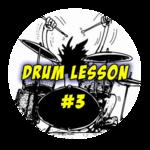 Drum Lesson #3