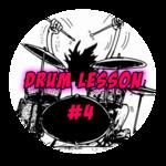 Drum Lesson #4