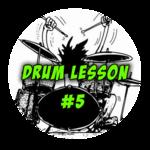 Drum Lesson #5