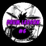 Drum Lesson #6