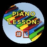 Piano Lesson #6