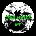 Drum Lesson #9