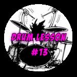 Drum Lesson #13