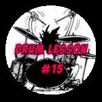 Drum Lesson #15