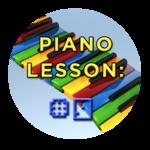 Piano Lesson #9