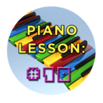 Piano Lesson #10