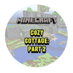Cozy Cottage - Part 2