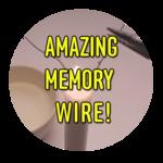 Amazing Memory Wire!