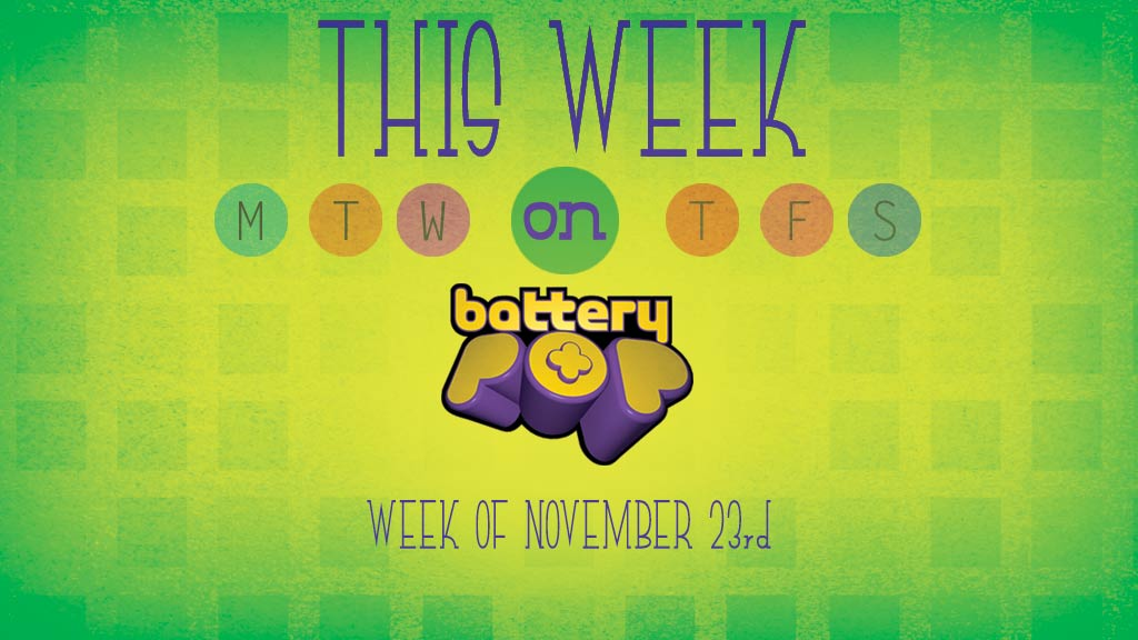 It's a cornucopia of kids shows, this week on batteryPOP! Friday November 27, 2015