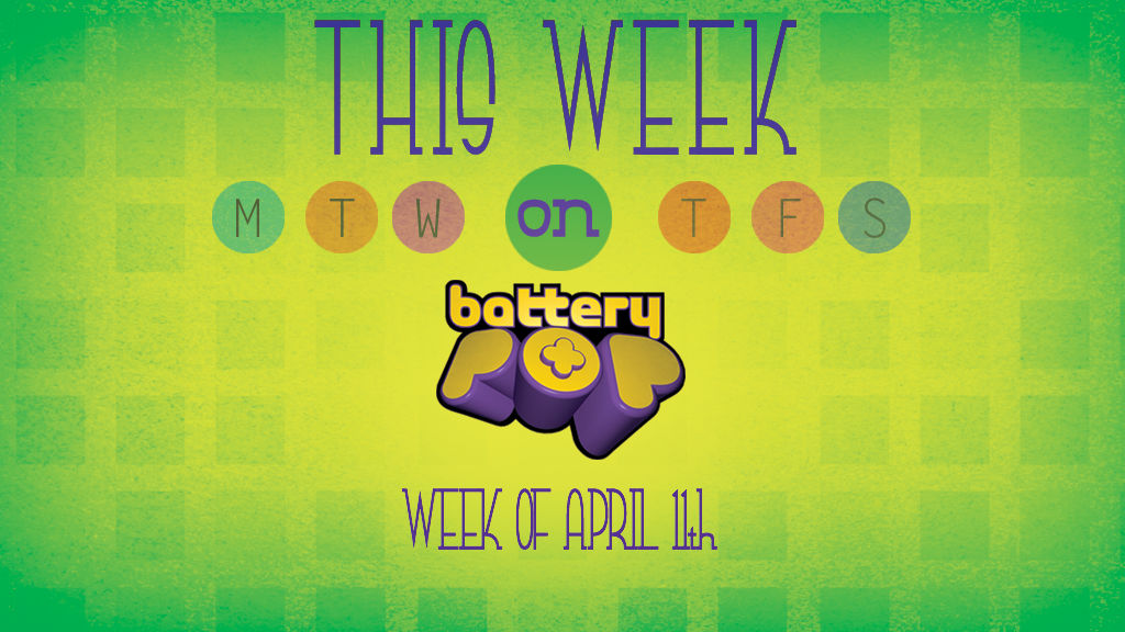 We're cooking up something special, this week on batteryPOP! (April 11, 2016)