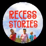 Recess Stories