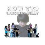 How To UnMake a Bully